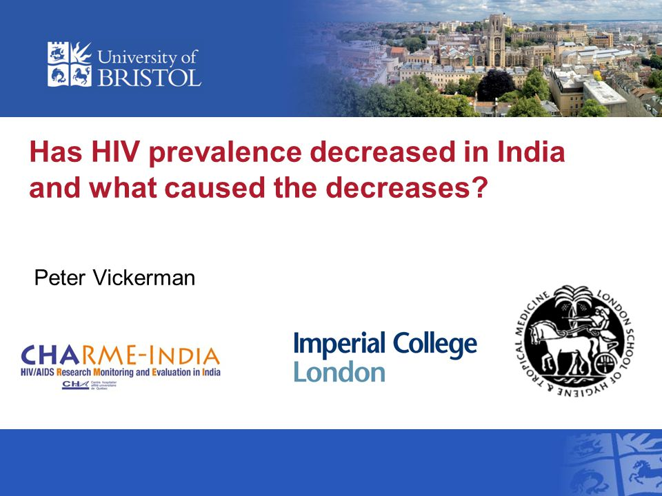 Has HIV prevalence decreased in India and what caused the decreases? Peter Vickerman