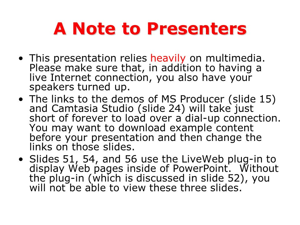 A Note to Presenters This presentation relies heavily on multimedia.