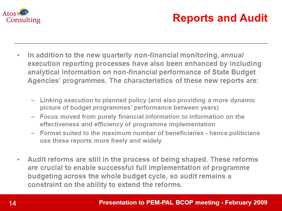 Presentation to PEM-PAL BCOP meeting - February 2009 14 Reports and Audit In addition to the new quarterly non-financial monitoring, annual execution