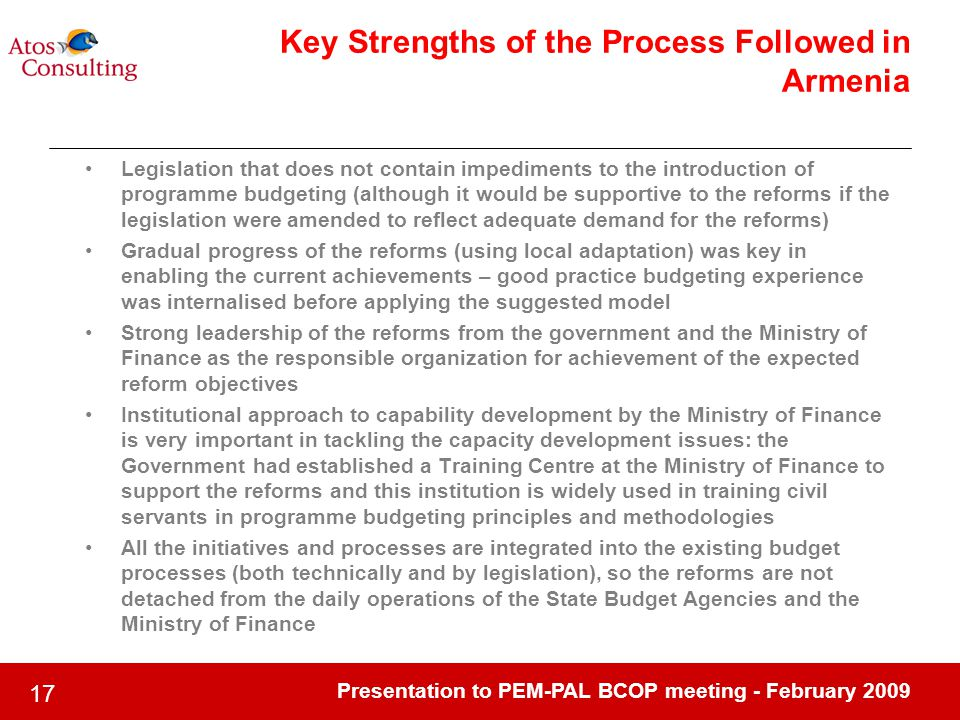 Presentation to PEM-PAL BCOP meeting - February 2009 17 Key Strengths of the Process Followed in Armenia Legislation that does not contain impediments