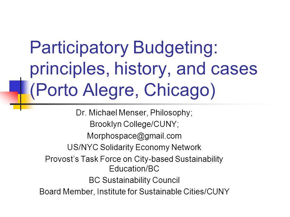 Participatory Budgeting: principles, history, and cases (Porto Alegre, Chicago) Dr.