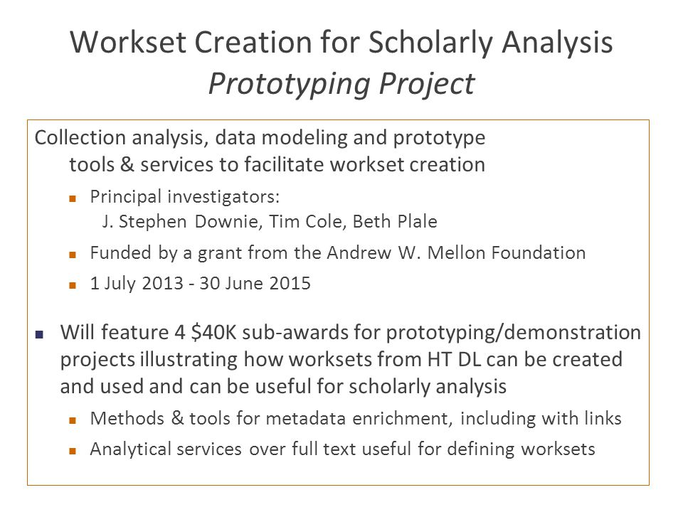 Workset Creation for Scholarly Analysis Prototyping Project Collection analysis, data modeling and prototype tools & services to facilitate workset cr