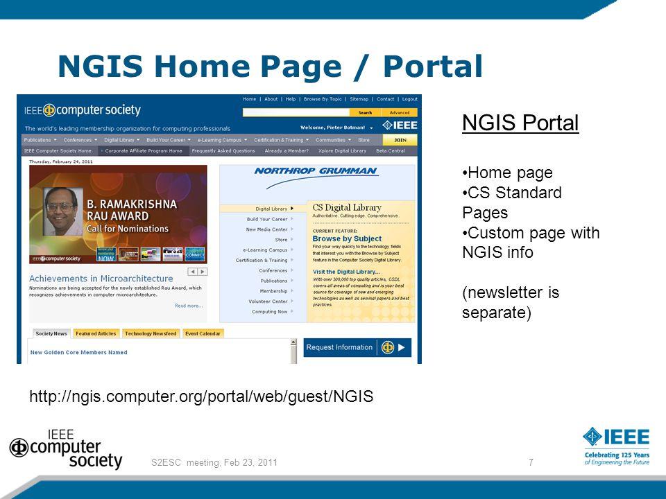 NGIS Home Page / Portal 7S2ESC meeting, Feb 23, 2011 http://ngis.computer.org/portal/web/guest/NGIS NGIS Portal Home page CS Standard Pages Custom pag