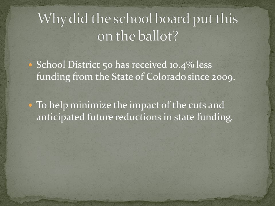 School District 50 has received 10.4% less funding from the State of Colorado since 2009.