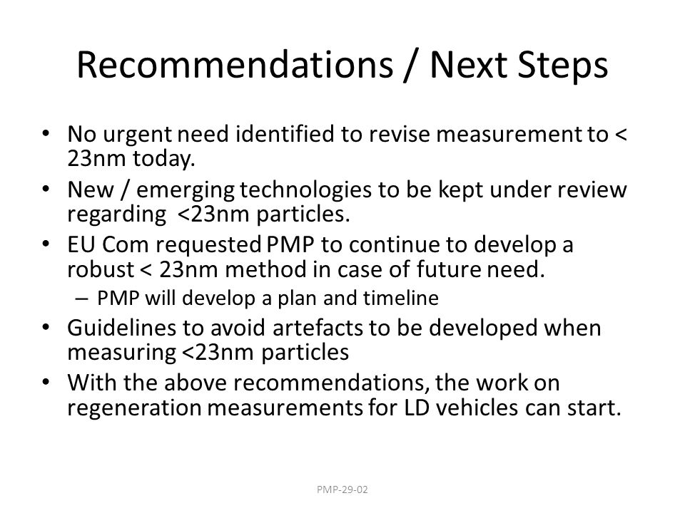 Recommendations / Next Steps No urgent need identified to revise measurement to < 23nm today. New / emerging technologies to be kept under review rega