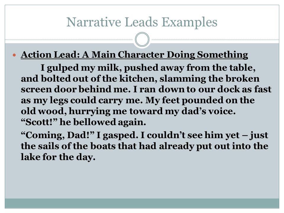 Narrative Leads Examples Dialogue Lead: A Character or Characters Speaking Scott.