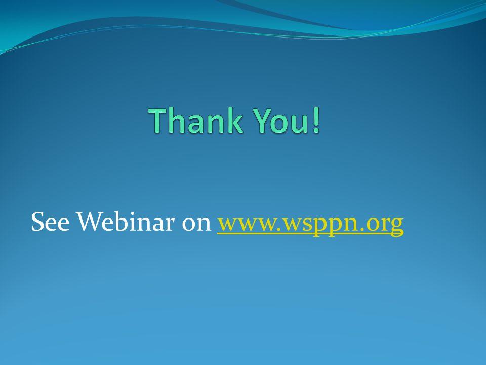 See Webinar on www.wsppn.orgwww.wsppn.org