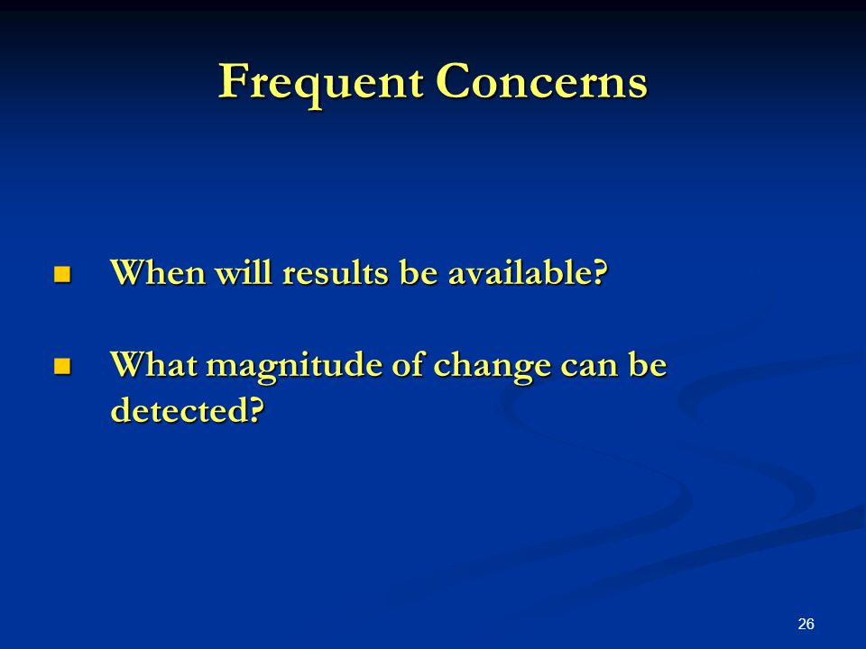 26 Frequent Concerns When will results be available.