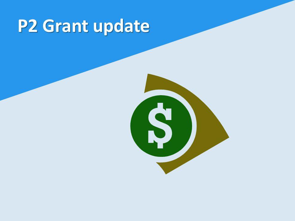 P2 Grant update