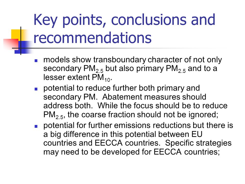 Key points, conclusions and recommendations models show transboundary character of not only secondary PM 2.5 but also primary PM 2.5 and to a lesser extent PM 10.