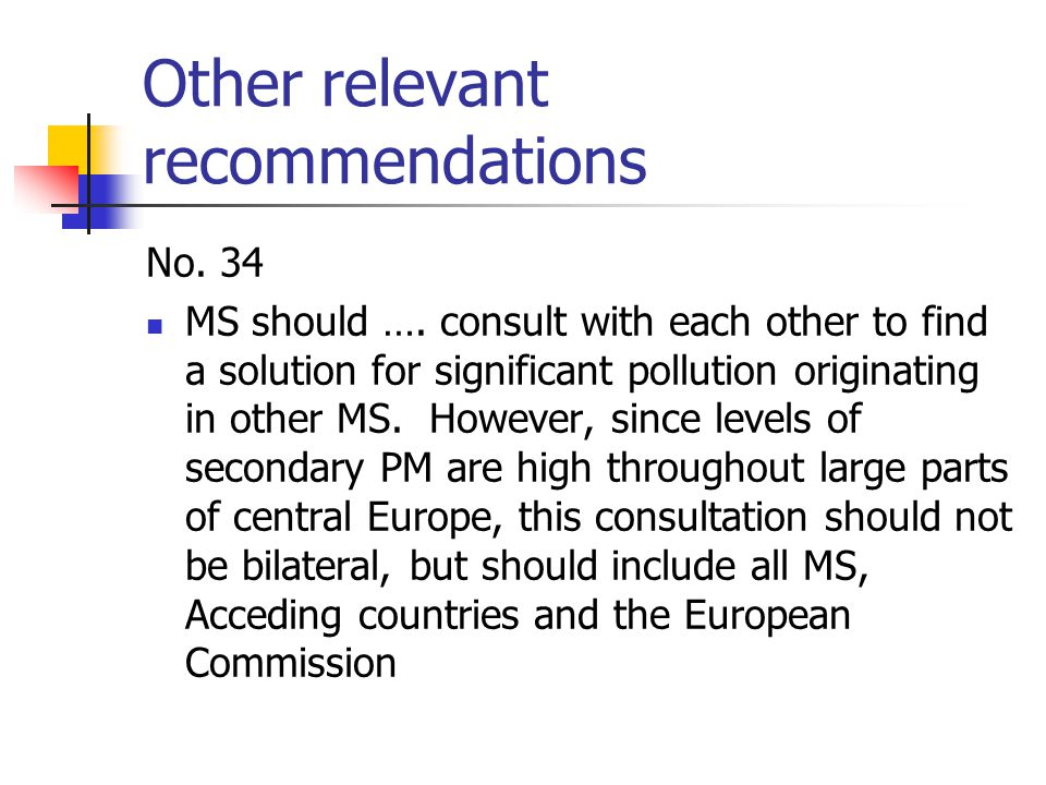 Other relevant recommendations No. 34 MS should ….