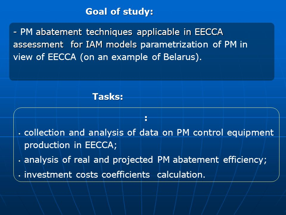 : collection and analysis of data on PM control equipment production in EECCA; analysis of real and projected PM abatement efficiency; investment cost