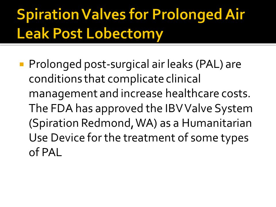  Prolonged post-surgical air leaks (PAL) are conditions that complicate clinical management and increase healthcare costs.