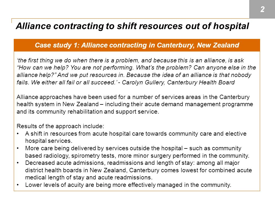 Case study 1: Alliance contracting in Canterbury, New Zealand 'the first thing we do when there is a problem, and because this is an alliance, is ask