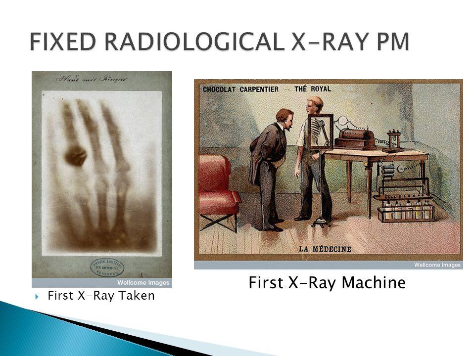  First X-Ray Taken First X-Ray Machine