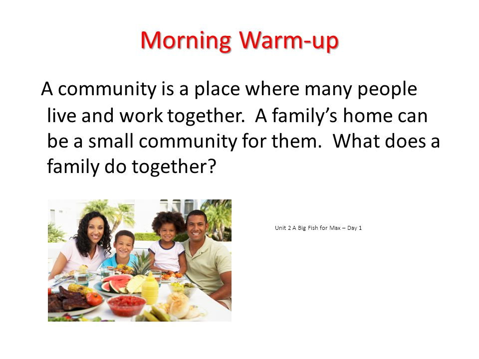 Morning Warm-up Today we will read about a family with a plan.