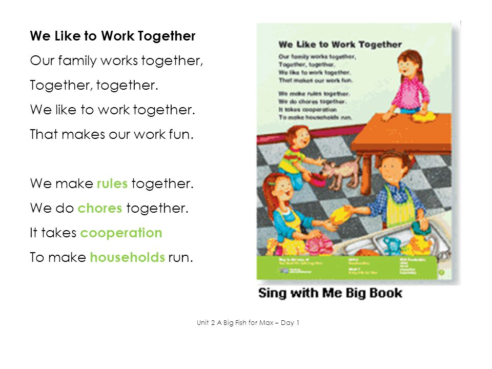 We Like to Work Together Our family works together, Together, together. We like to work together. That makes our work fun. We make rules together. We
