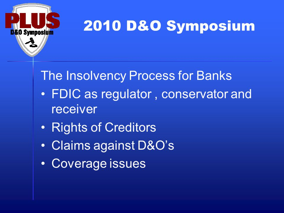 2010 D&O Symposium Policy Rights in Bankruptcy Is policy an asset of the Estate.