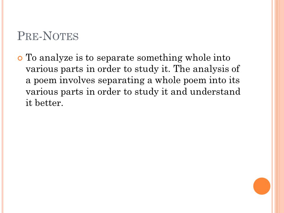 P RE -N OTES To analyze is to separate something whole into various parts in order to study it.
