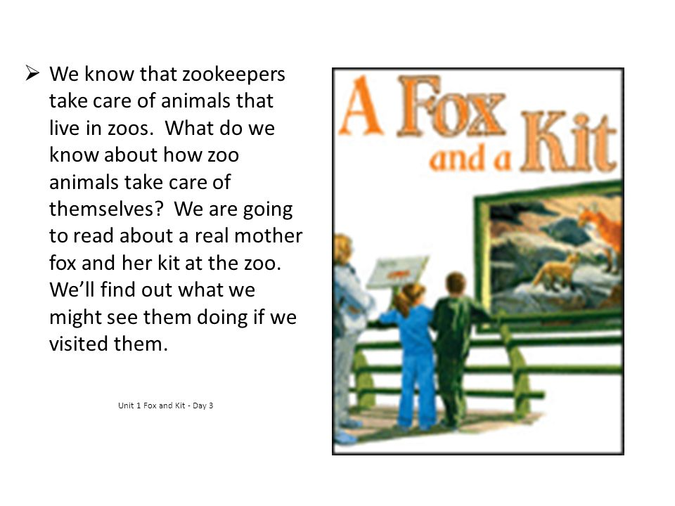  We know that zookeepers take care of animals that live in zoos. What do we know about how zoo animals take care of themselves? We are going to read