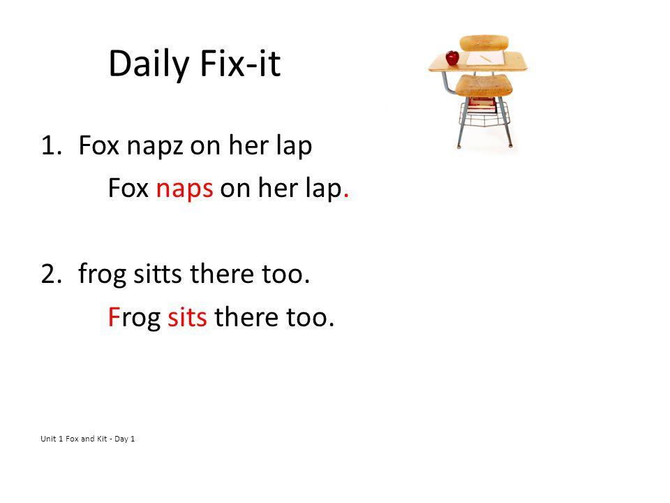 Daily Fix-it 1.Fox napz on her lap Fox naps on her lap.