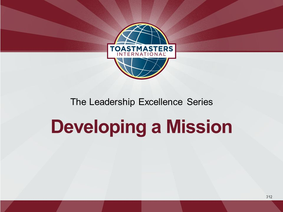 312 The Leadership Excellence Series Developing a Mission