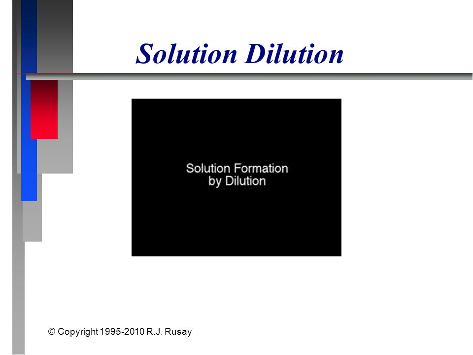 © Copyright 1995-2010 R.J. Rusay Solution Dilution