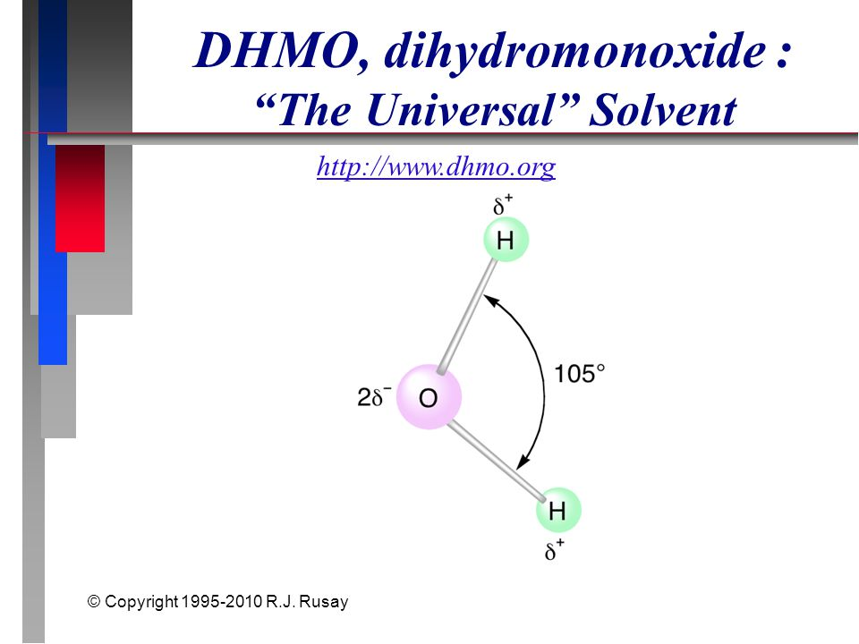"""© Copyright 1995-2010 R.J. Rusay DHMO, dihydromonoxide : """"The Universal"""" Solvent http://www.dhmo.org"""