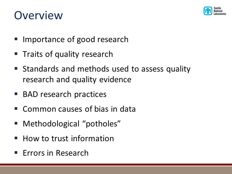 Standards Used to Assess Quality of Scientifically-Based Research (continued)  Present evidence, with data and analysis in a format that others can reproduce or replicate  Use adequate references, including original sources, alternative perspectives, and criticism  Adhere to quality standards for reporting (i.e., clear, cogent, complete)  Submit research to a peer-review process
