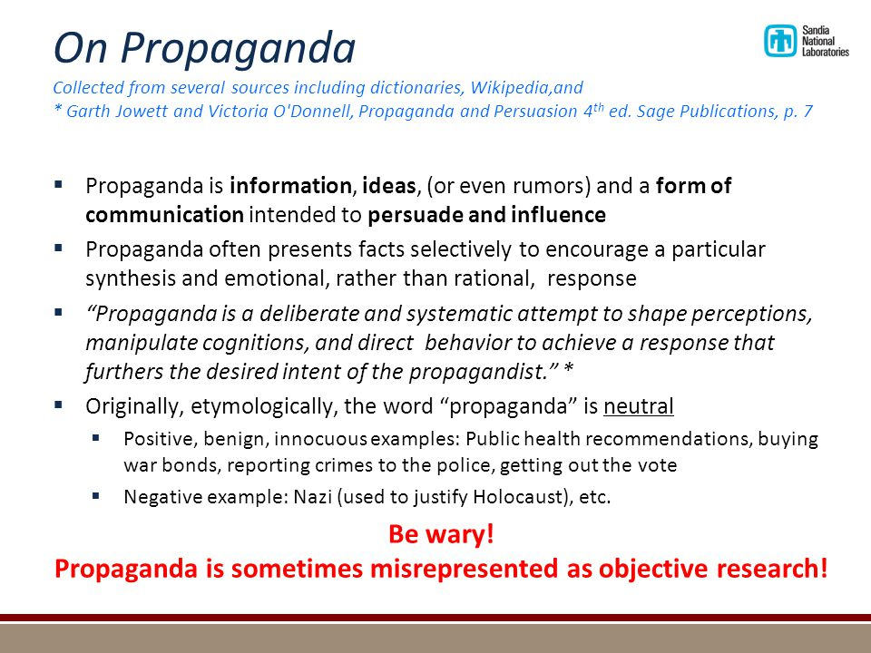 On Propaganda Collected from several sources including dictionaries, Wikipedia,and * Garth Jowett and Victoria O'Donnell, Propaganda and Persuasion 4