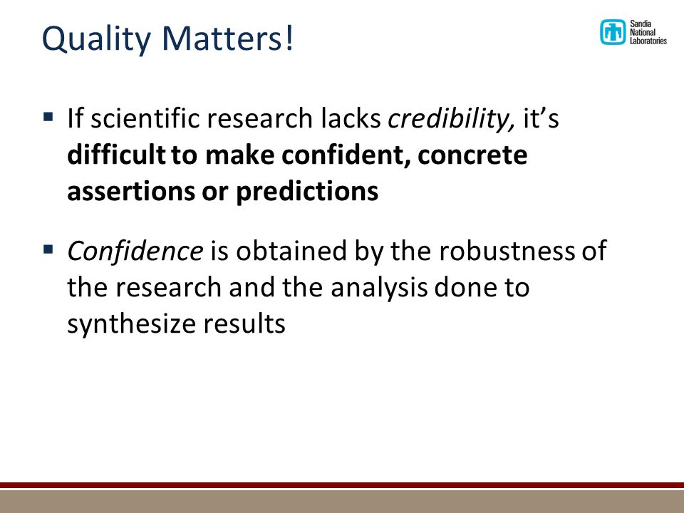 Traits of Quality Research Quality ResearchExhibits these Traits CredibilityObjectivity, internal validity TransferabilityExternal validity DependabilityConstruct validity, reliability Confirm-abilityObjectivity, Honest/Thorough reporting