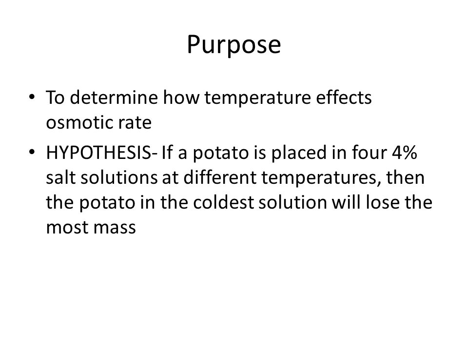 Background Osmosis is the diffusion of water through a membrane by passive transport Water moves from a hypotonic solution to a hypertonic solution Hypotonic solutions have a lower concentration of a solute than a hypertonic solution A potato is considered hypotonic when related to a 4% salt solution of water