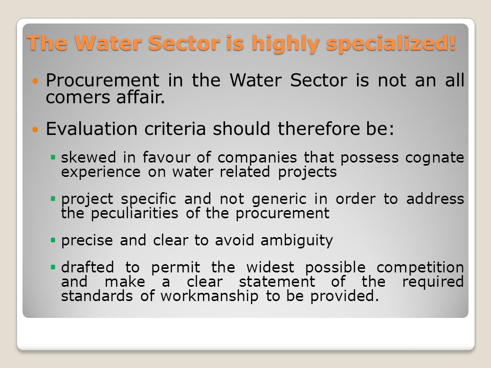 The Water Sector is highly specialized.