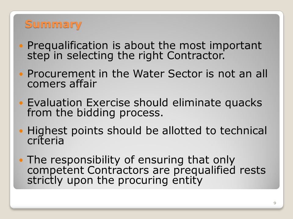 Summary Prequalification is about the most important step in selecting the right Contractor.