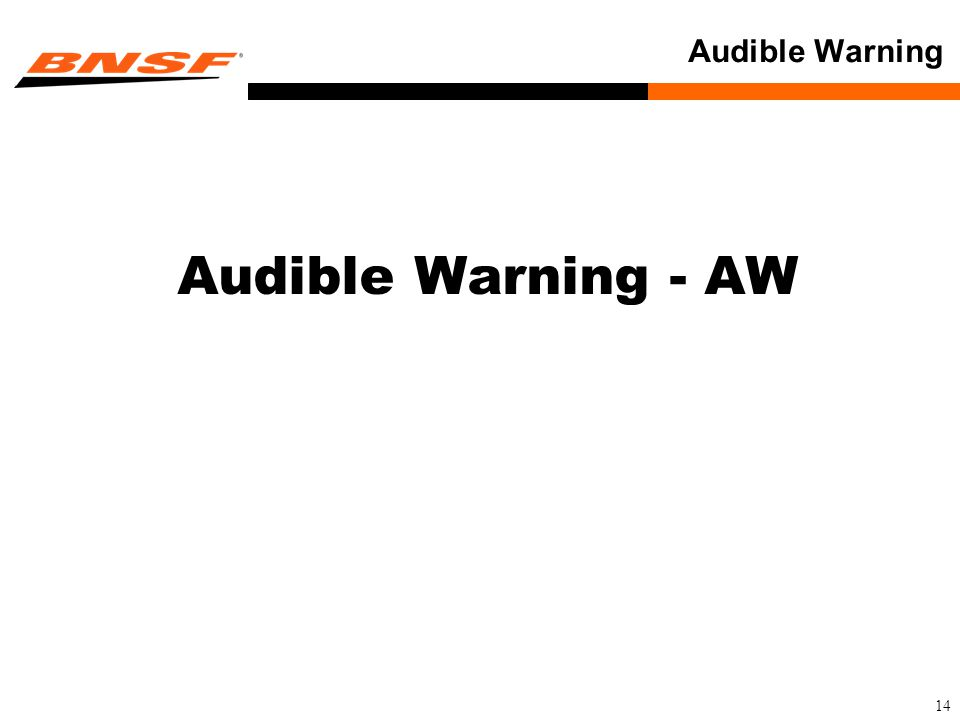 14 Audible Warning Audible Warning - AW