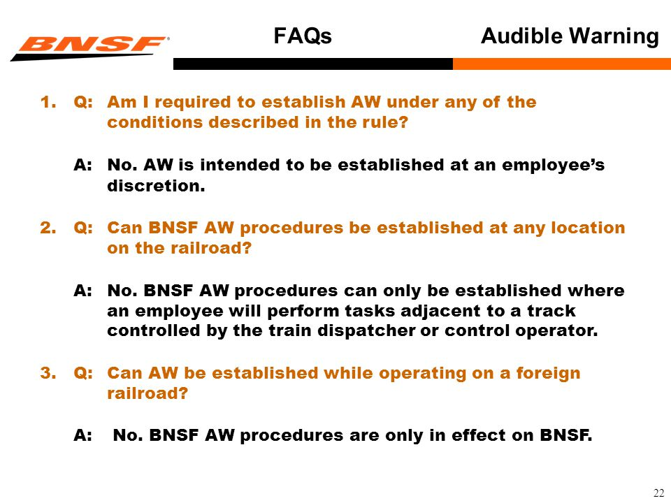 22 FAQs Audible Warning 1.Q:Am I required to establish AW under any of the conditions described in the rule.