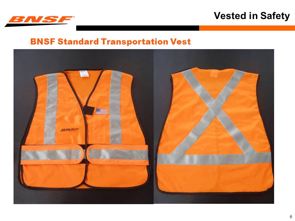 6 Vested in Safety BNSF Standard Transportation Vest