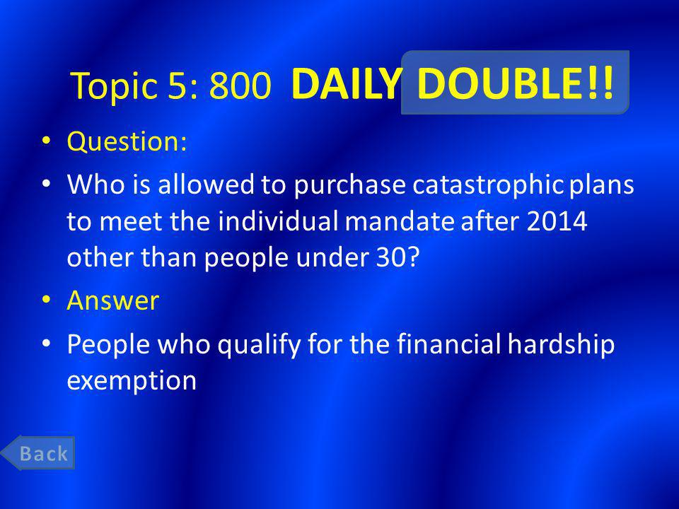 Topic 5: 800 DAILY DOUBLE!.