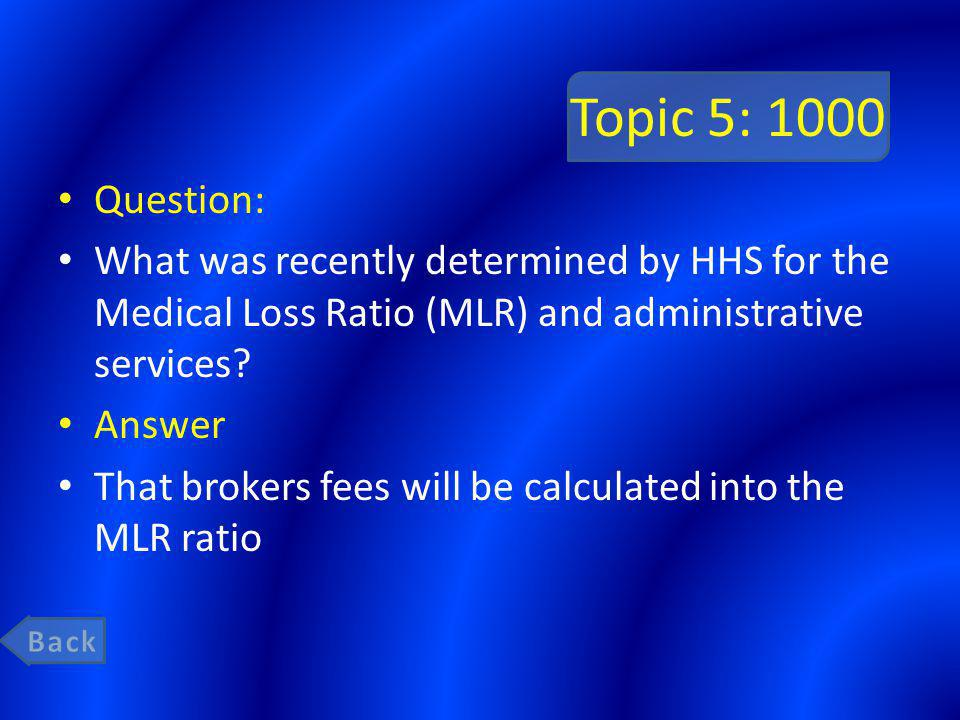 Topic 5: 1000 Question: What was recently determined by HHS for the Medical Loss Ratio (MLR) and administrative services.