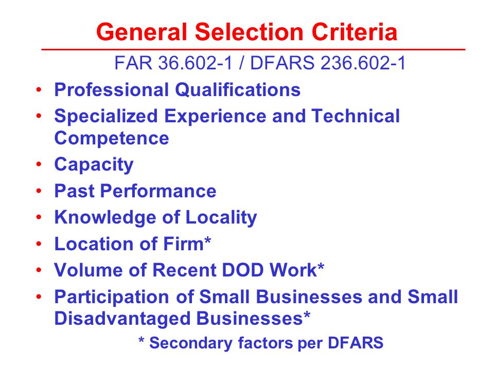 Selection of Firms for an IDC Task Order If an order can be awarded under more than one IDC, document basis for issuing order under a particular IDC, such as: –Performance and quality of deliverables under the current IDCs –Current capacity to accomplish the order in the required time –Uniquely specialized experience –Equitable distribution of work PRICE IS NOT A CONSIDERATION IN DECIDING WHICH IDC TO USE FOR A-E SERVICES