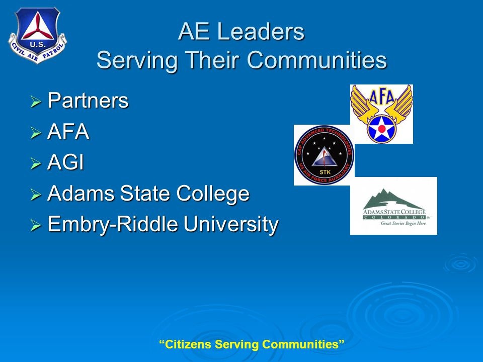 Citizens Serving Communities AE Leaders Serving Their Communities  Partners  AFA  AGI  Adams State College  Embry-Riddle University