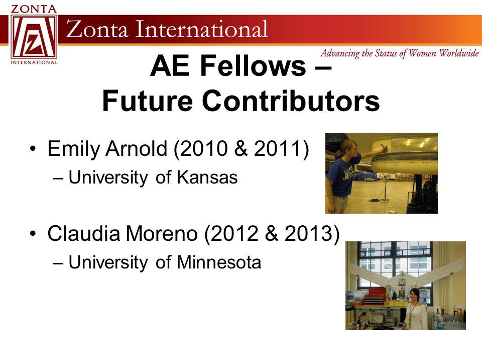 AE Fellows – Future Contributors Emily Arnold (2010 & 2011) –University of Kansas Claudia Moreno (2012 & 2013) –University of Minnesota