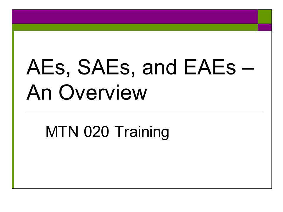  If an AE increases in severity or frequency, the higher grade AE must be documented (and reported) as a new AE  If an AE completely resolves and then recurs at a later date, the second occurrence must be documented (and reported) as a new AE AE Outcome