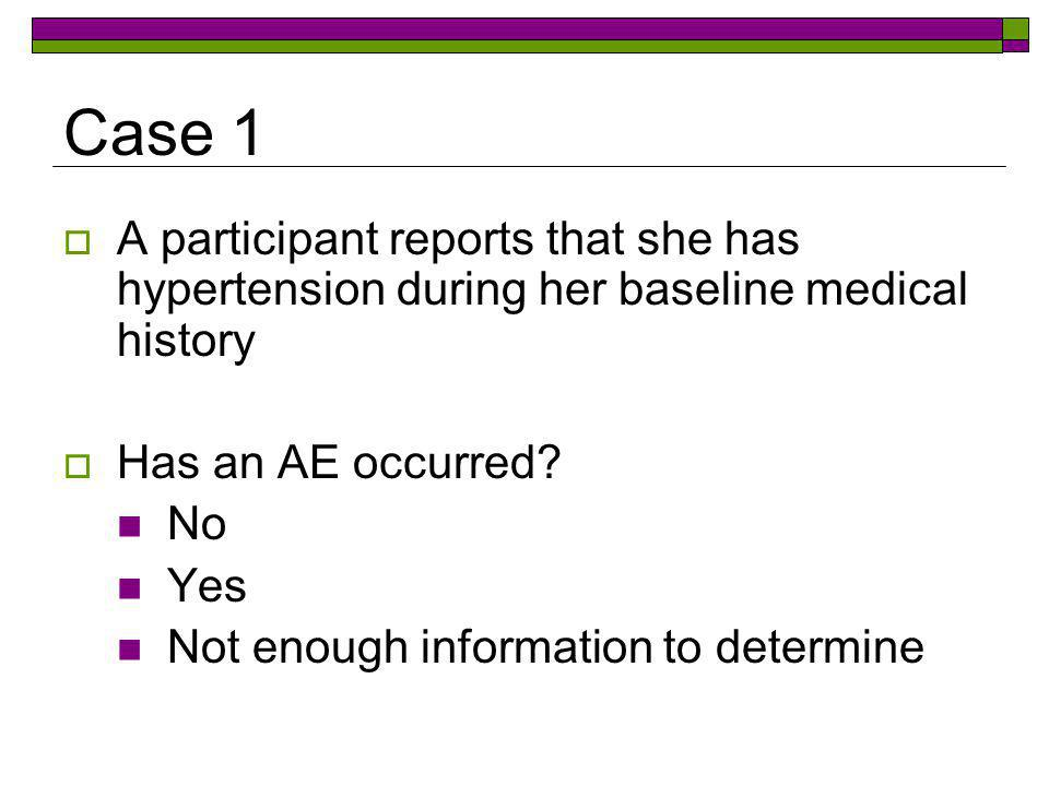 Let's Discuss More Adverse Events Suppose a participant has a grade 3 decreased hemoglobin at her semi- annual visit Is this an adverse event.
