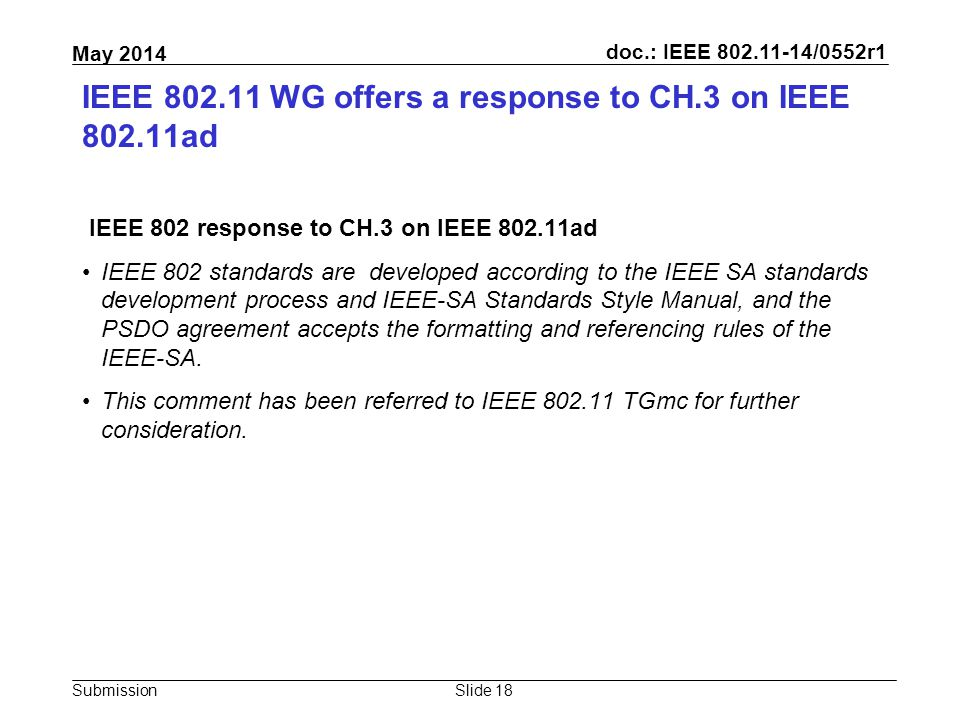 doc.: IEEE 802.11-14/0552r1 Submission May 2014 IEEE 802.11 WG offers a response to CH.3 on IEEE 802.11ad IEEE 802 response to CH.3 on IEEE 802.11ad I