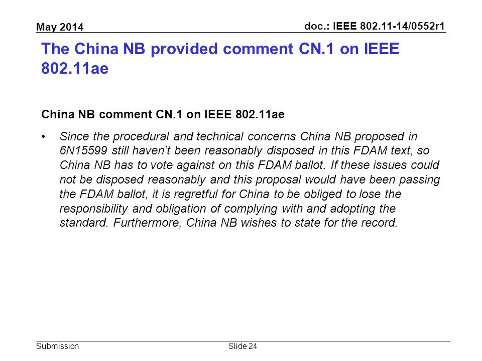 doc.: IEEE 802.11-14/0552r1 Submission May 2014 The China NB provided comment CN.1 on IEEE 802.11ae China NB comment CN.1 on IEEE 802.11ae Since the p