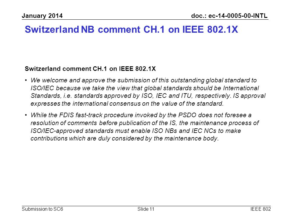 doc.: ec-14-0005-00-INTL Submission to SC6 January 2014 Switzerland NB comment CH.1 on IEEE 802.1X Switzerland comment CH.1 on IEEE 802.1X We welcome