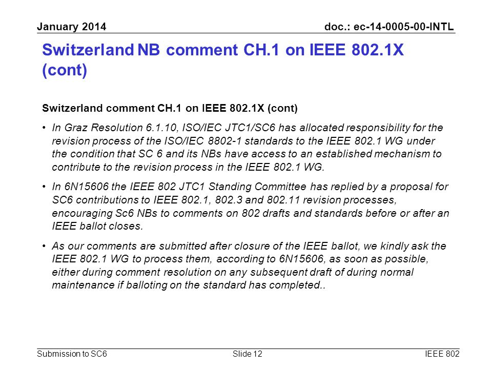 doc.: ec-14-0005-00-INTL Submission to SC6 January 2014 Switzerland NB comment CH.1 on IEEE 802.1X (cont) Switzerland comment CH.1 on IEEE 802.1X (con