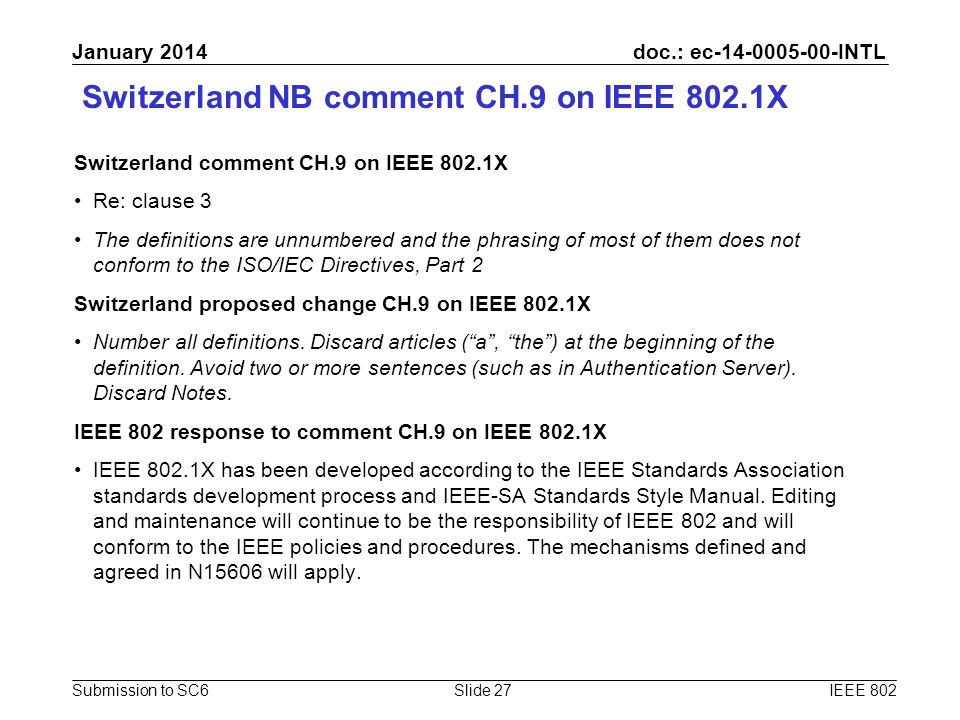 doc.: ec-14-0005-00-INTL Submission to SC6 January 2014 Switzerland NB comment CH.9 on IEEE 802.1X Switzerland comment CH.9 on IEEE 802.1X Re: clause