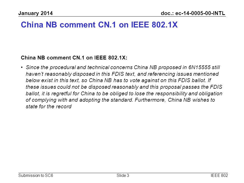 doc.: ec-14-0005-00-INTL Submission to SC6 January 2014 China NB comment CN.1 on IEEE 802.1X China NB comment CN.1 on IEEE 802.1X: Since the procedura